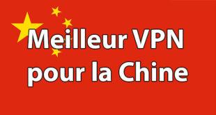 Meilleur VPN Chine