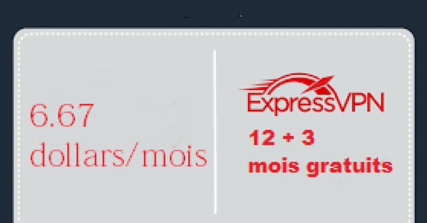 Offre spéciale  12 mois + 3 mois gratuits Express vpn