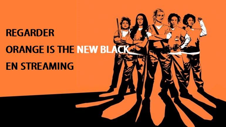 Regarder Orange is the new black en streaming